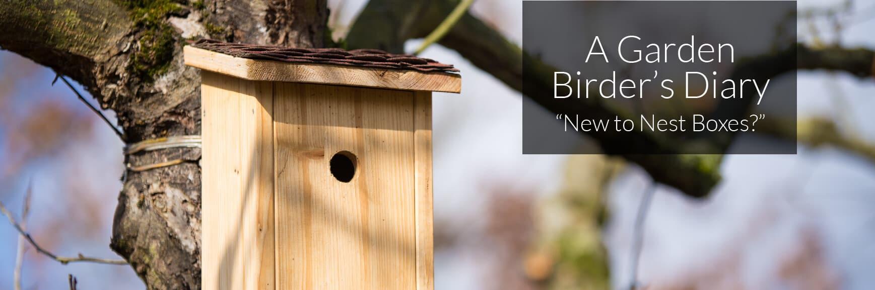 A Garden Birder's Diary – New to Nest Boxes